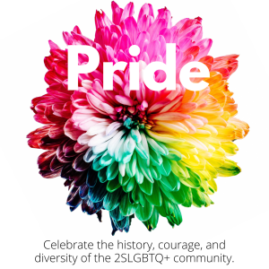 Celebrate the history, courage, and diversity of the 2SLGBTQ+ community.