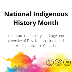 Celebrate Canada's National Indigenous History Month